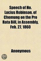 Speech Of Ho. Lucius Robinson, Of Chemung On The Pro Rata Bill, In Assembly, Feb. 27, 1860