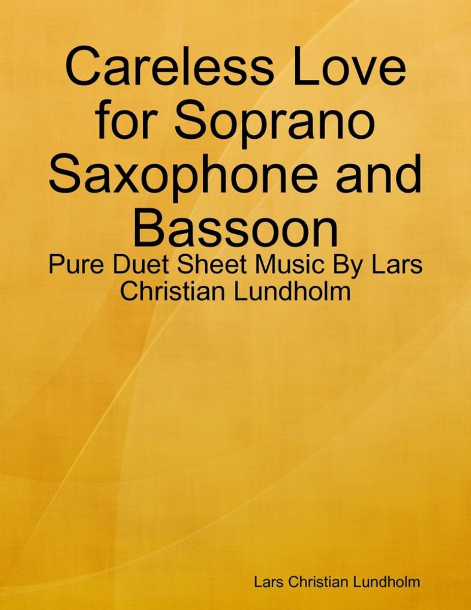 Careless Love for Soprano Saxophone and Bassoon - Pure Duet Sheet Music By Lars Christian Lundholm