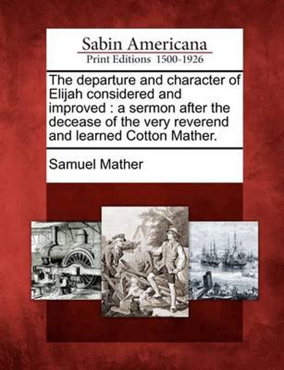 The Departure and Character of Elijah Considered and Improved