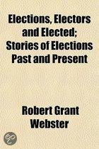Elections, Electors and Elected; Stories of Elections Past and Present