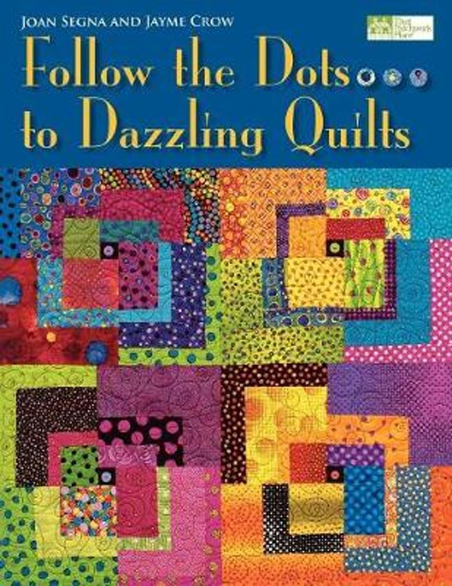 Follow the Dots...to Dazzling Quilts