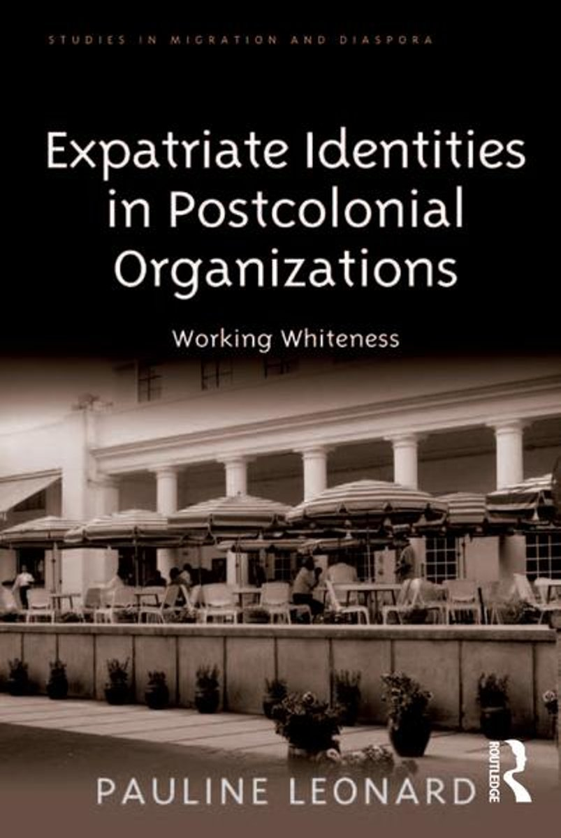 Expatriate Identities in Postcolonial Organizations