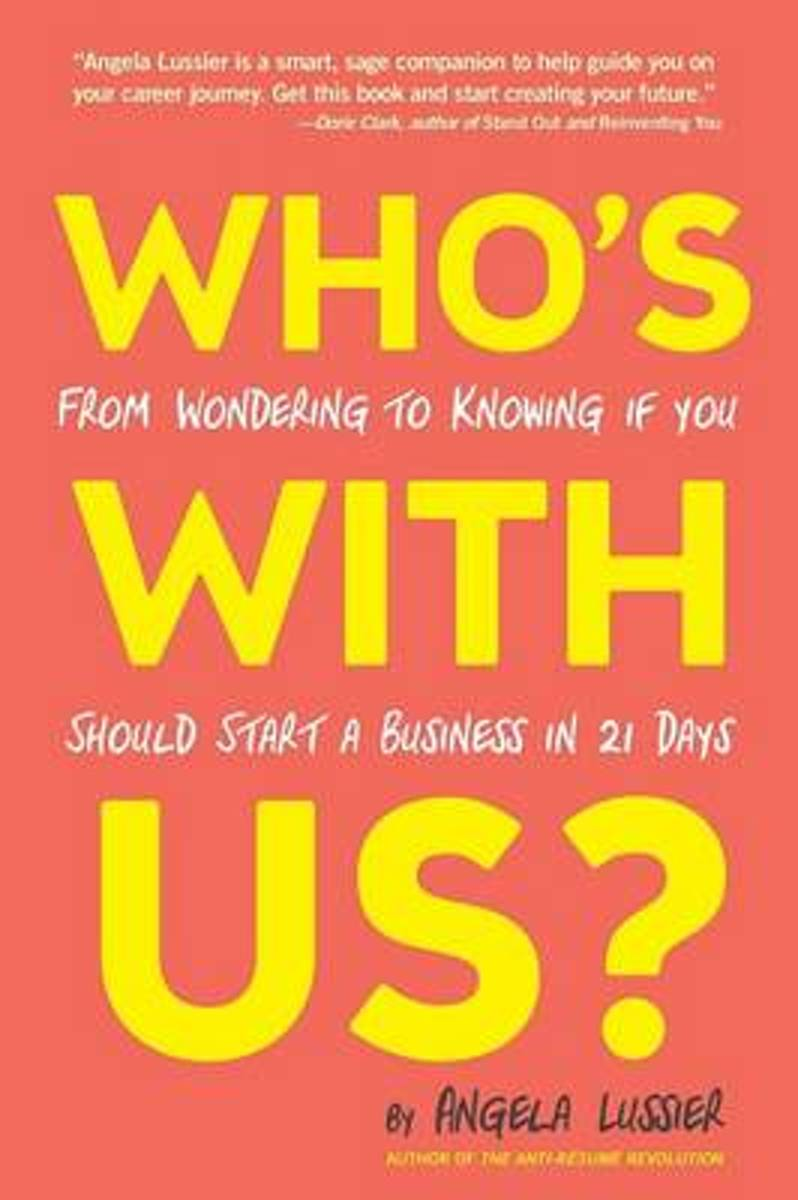 Who's with Us? from Wondering to Knowing If You Should Start a Business in 21 Days