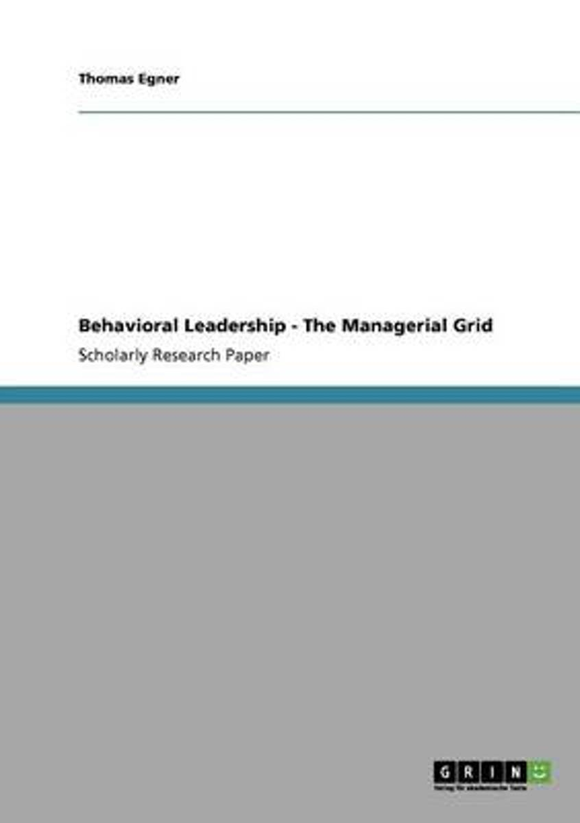 Behavioral Leadership - The Managerial Grid