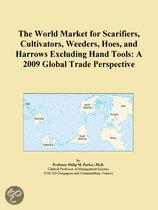 The World Market for Scarifiers, Cultivators, Weeders, Hoes, and Harrows Excluding Hand Tools