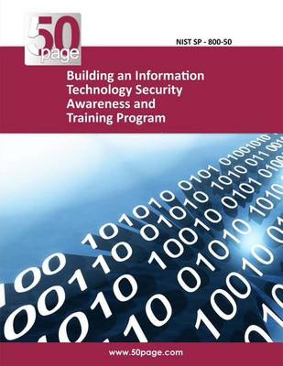 Building an Information Technology Security Awareness and Training Program