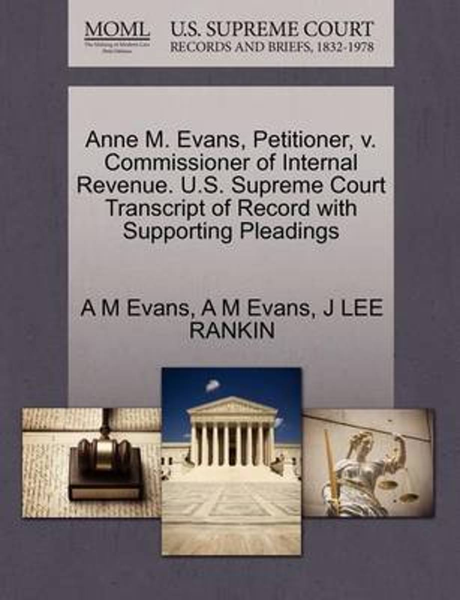 Anne M. Evans, Petitioner, V. Commissioner of Internal Revenue. U.S. Supreme Court Transcript of Record with Supporting Pleadings