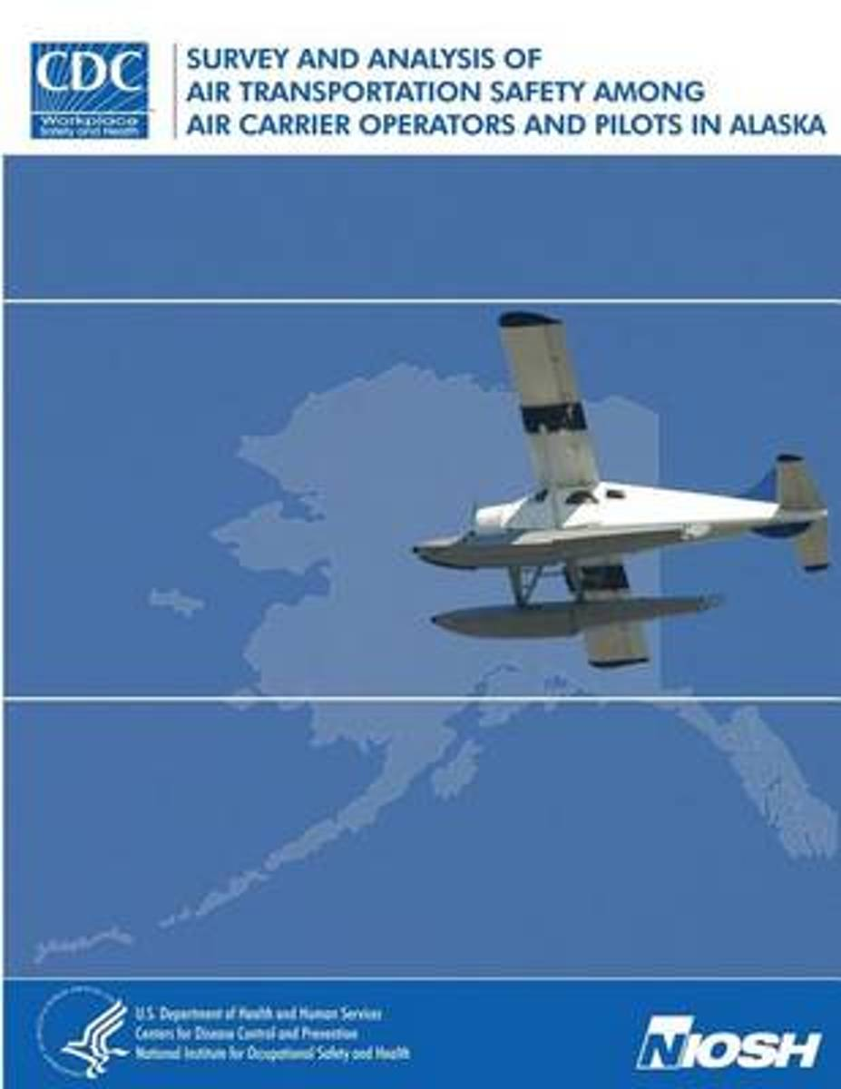 Survey and Analysis of Air Transportation Safety Among Air Carrier Operators and Pilots in Alaska