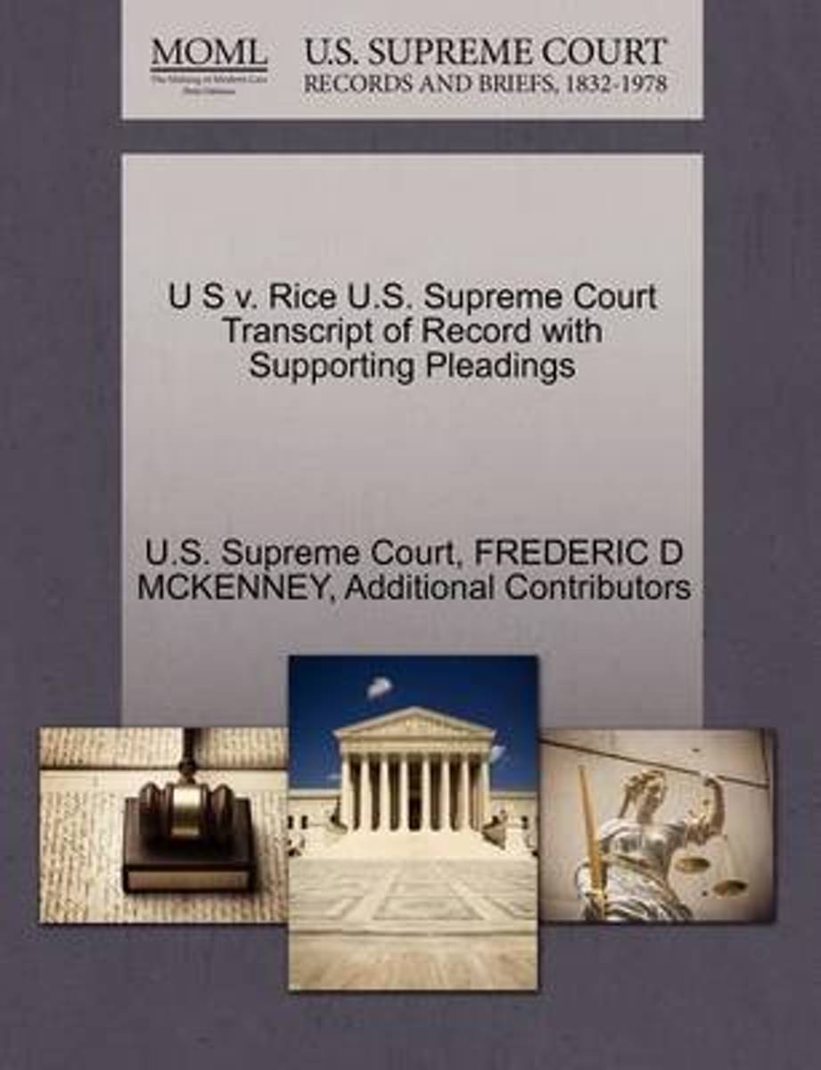 U S V. Rice U.S. Supreme Court Transcript of Record with Supporting Pleadings