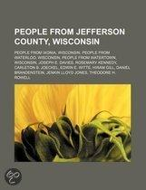 People From Jefferson County, Wisconsin: People From Ixonia, Wisconsin, People From Watertown, Wisconsin, Joseph E. Davies, Rosemary Kennedy