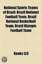 National Sports Teams Of Brazil: Brazil National Football Team, Brazil National Basketball Team, Brazil Olympic Football Team