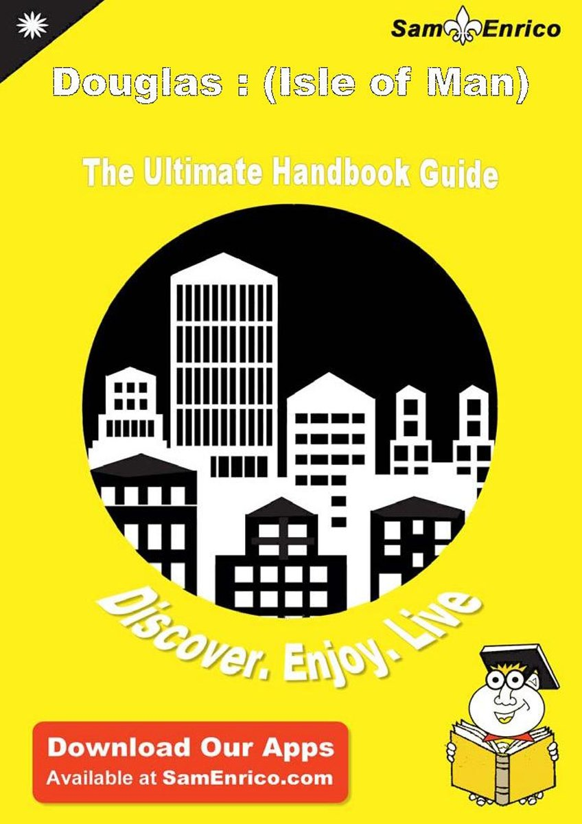 Ultimate Handbook Guide to Douglas : (Isle of Man) Travel Guide