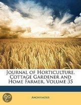Journal Of Horticulture, Cottage Gardener And Home Farmer, Volume 35