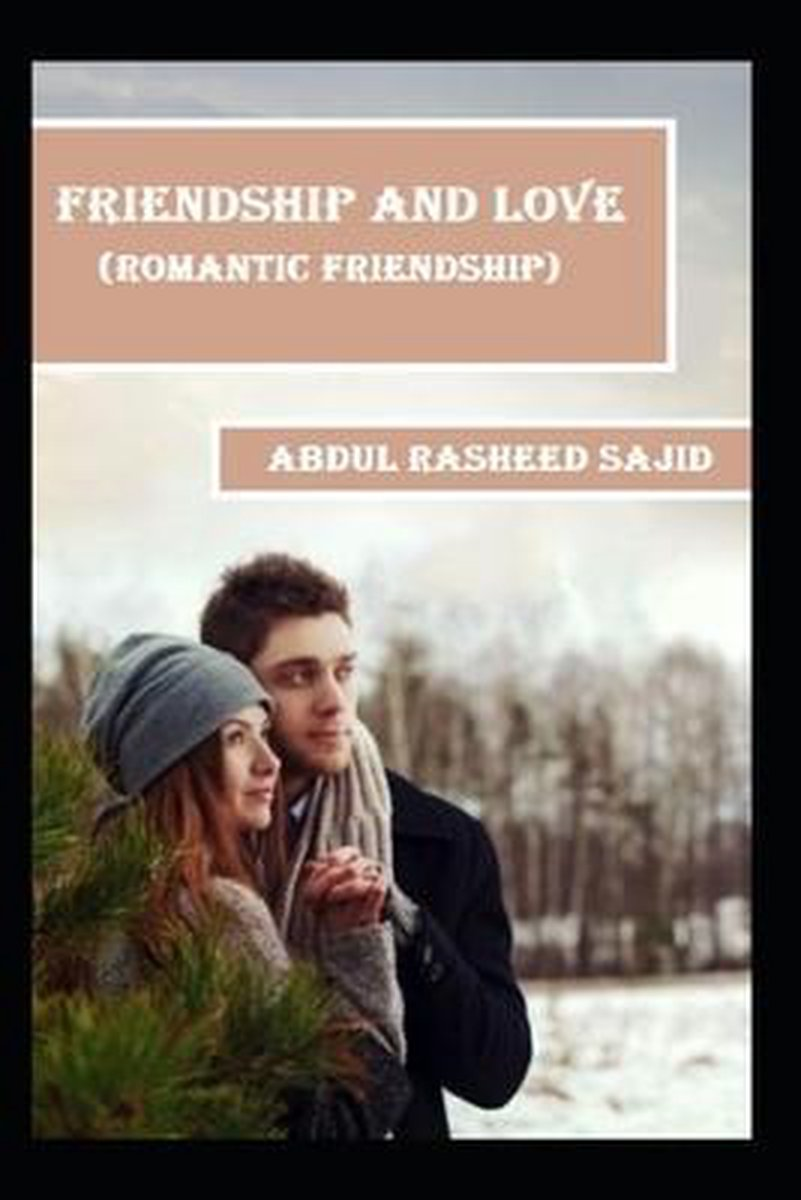 Friendship And Love (ROMANTIC FRIENDSHIP): How to Differentiate Between Love and Friendship
