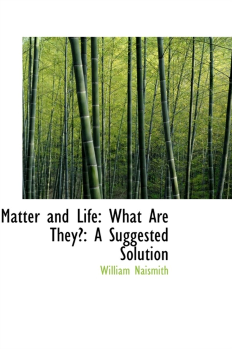 Matter and Life