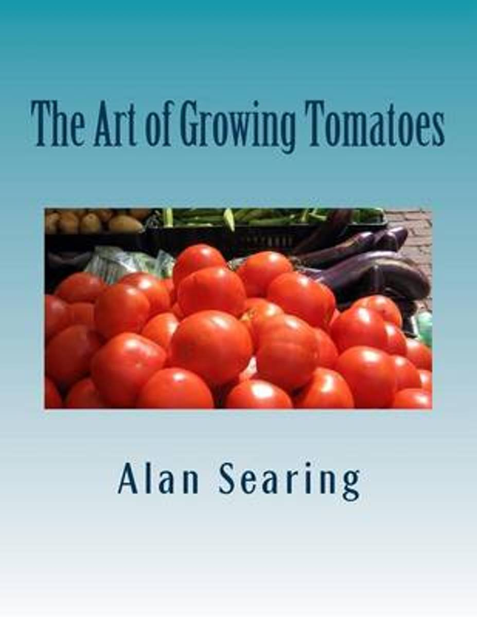 The Art of Growing Tomatoes