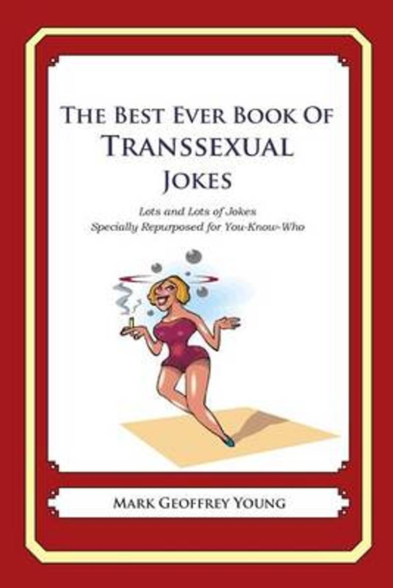 The Best Ever Book of Transsexual Jokes