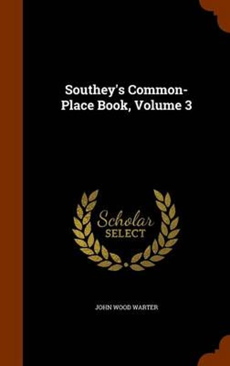 Southey's Common-Place Book, Volume 3