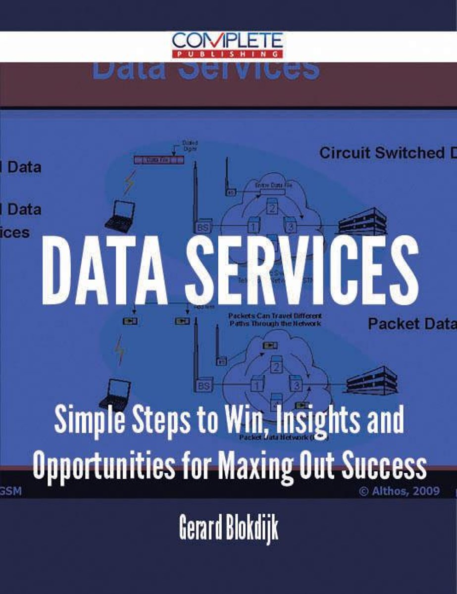 Data Services - Simple Steps to Win, Insights and Opportunities for Maxing Out Success