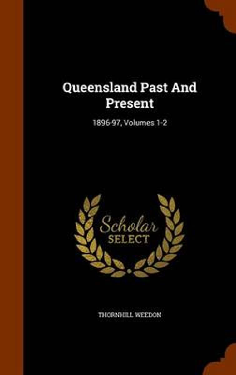 Queensland Past and Present