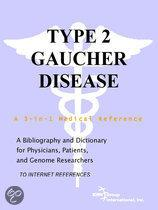 Type 2 Gaucher Disease - a Bibliography and Dictionary for Physicians, Patients, and Genome Researchers