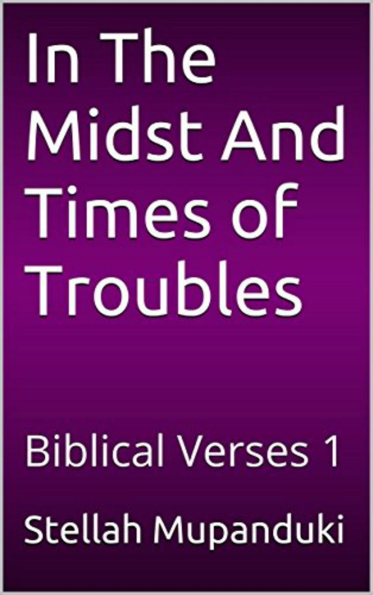 In the Midst and Times of Trouble: Biblical Verses 1