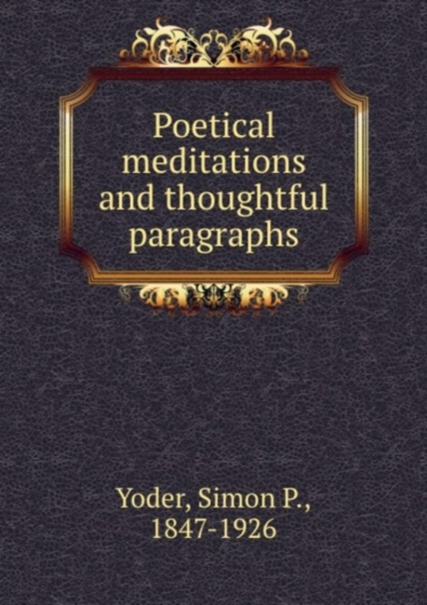 Poetical Meditations and Thoughtful Paragraphs