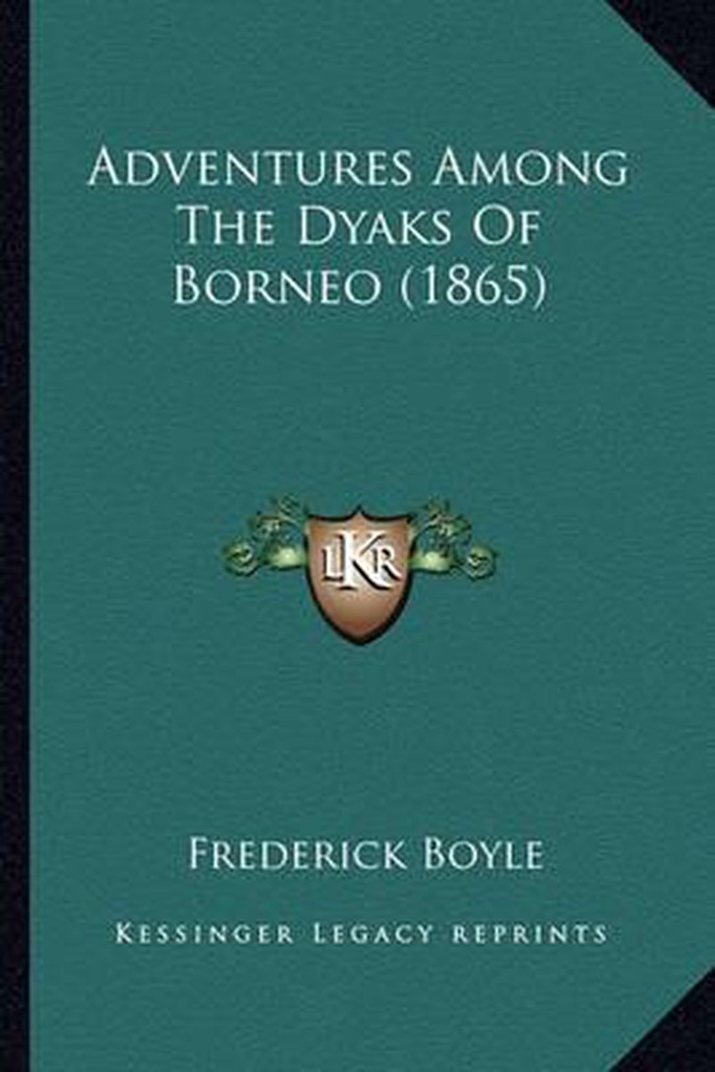 Adventures Among the Dyaks of Borneo (1865)