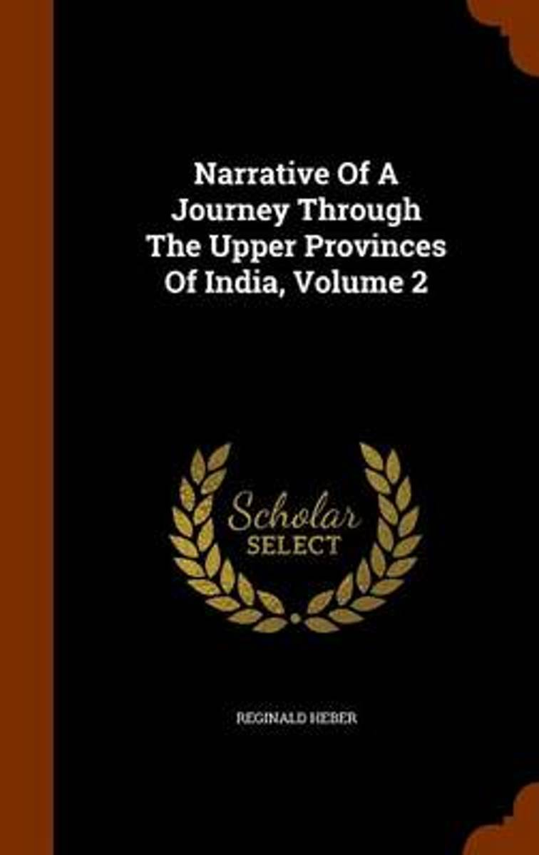 Narrative of a Journey Through the Upper Provinces of India, Volume 2