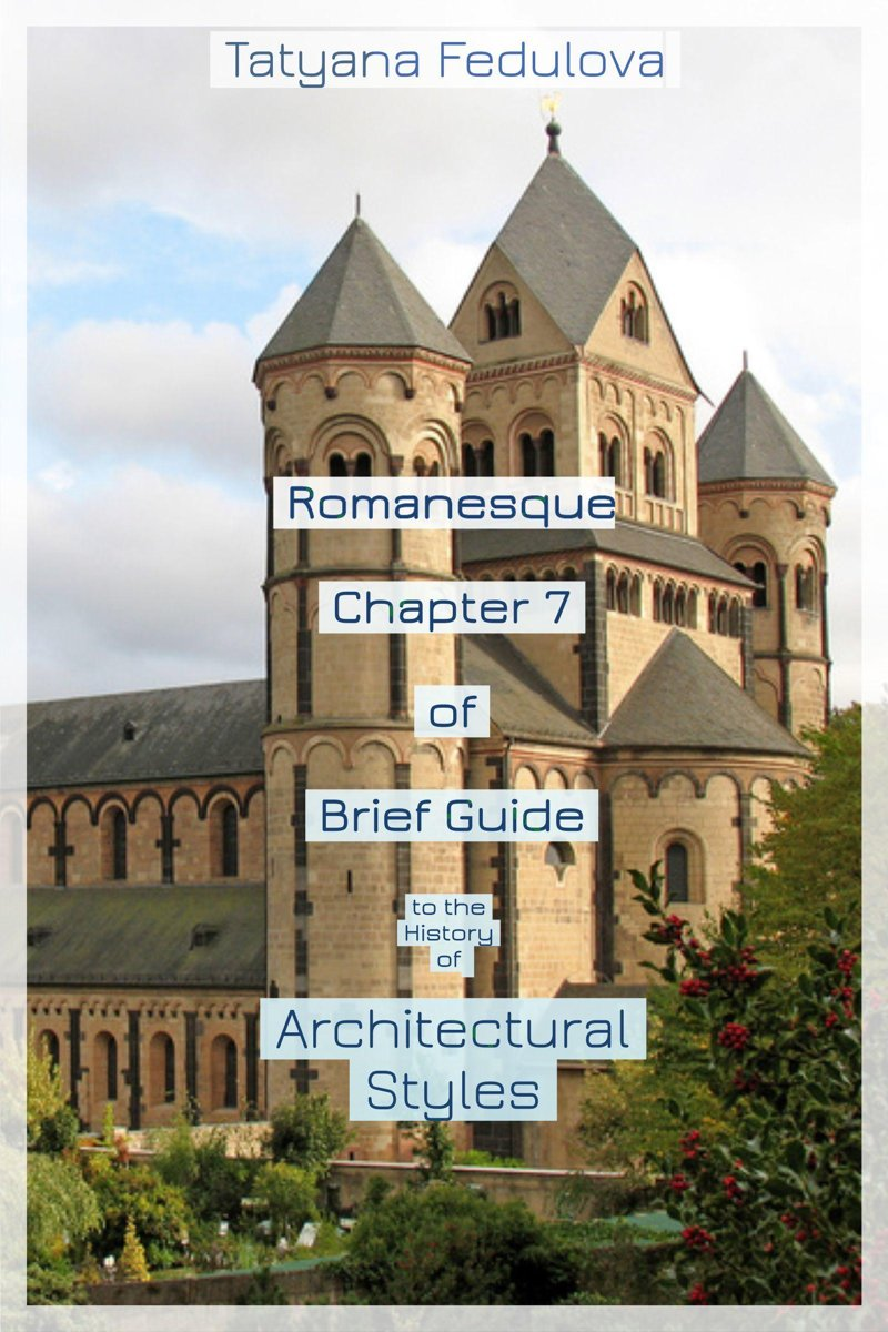 Romanesque. Chapter 7 of Brief Guide to the History of Architectural Styles