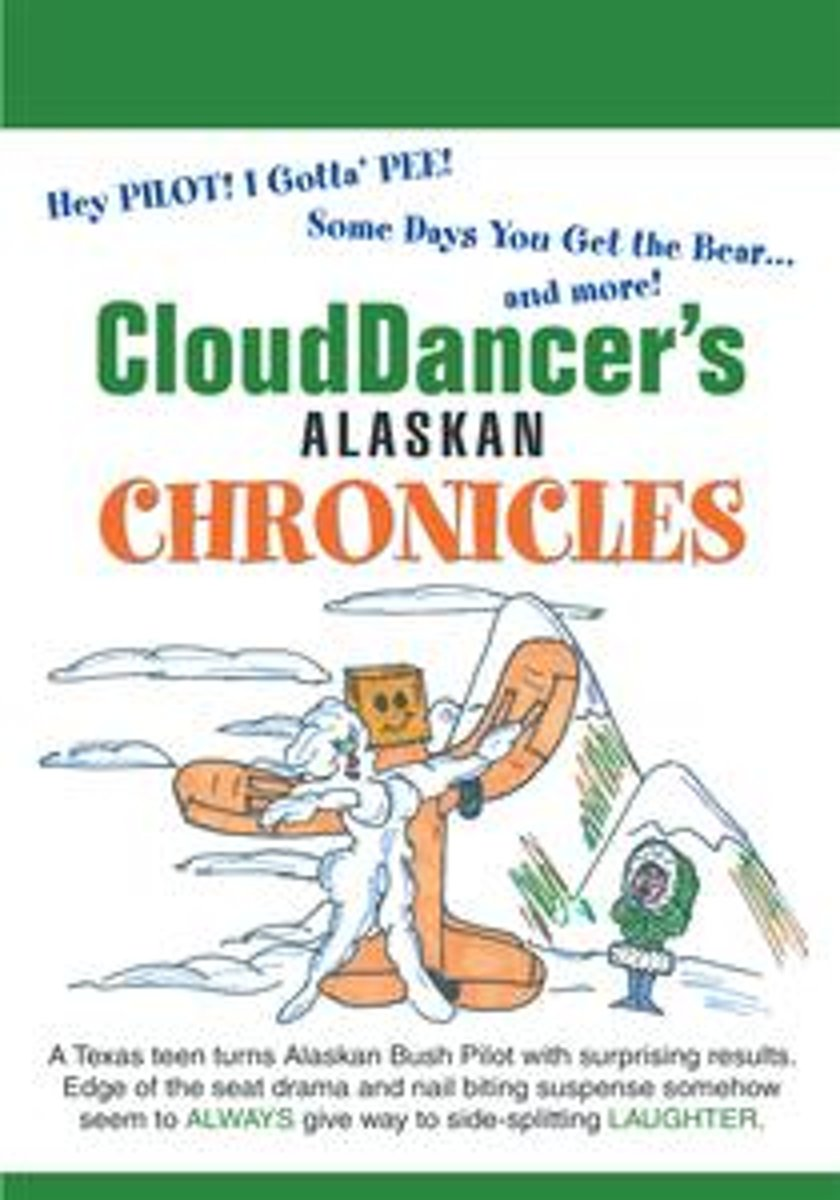Clouddancer's Alaskan Chronicles