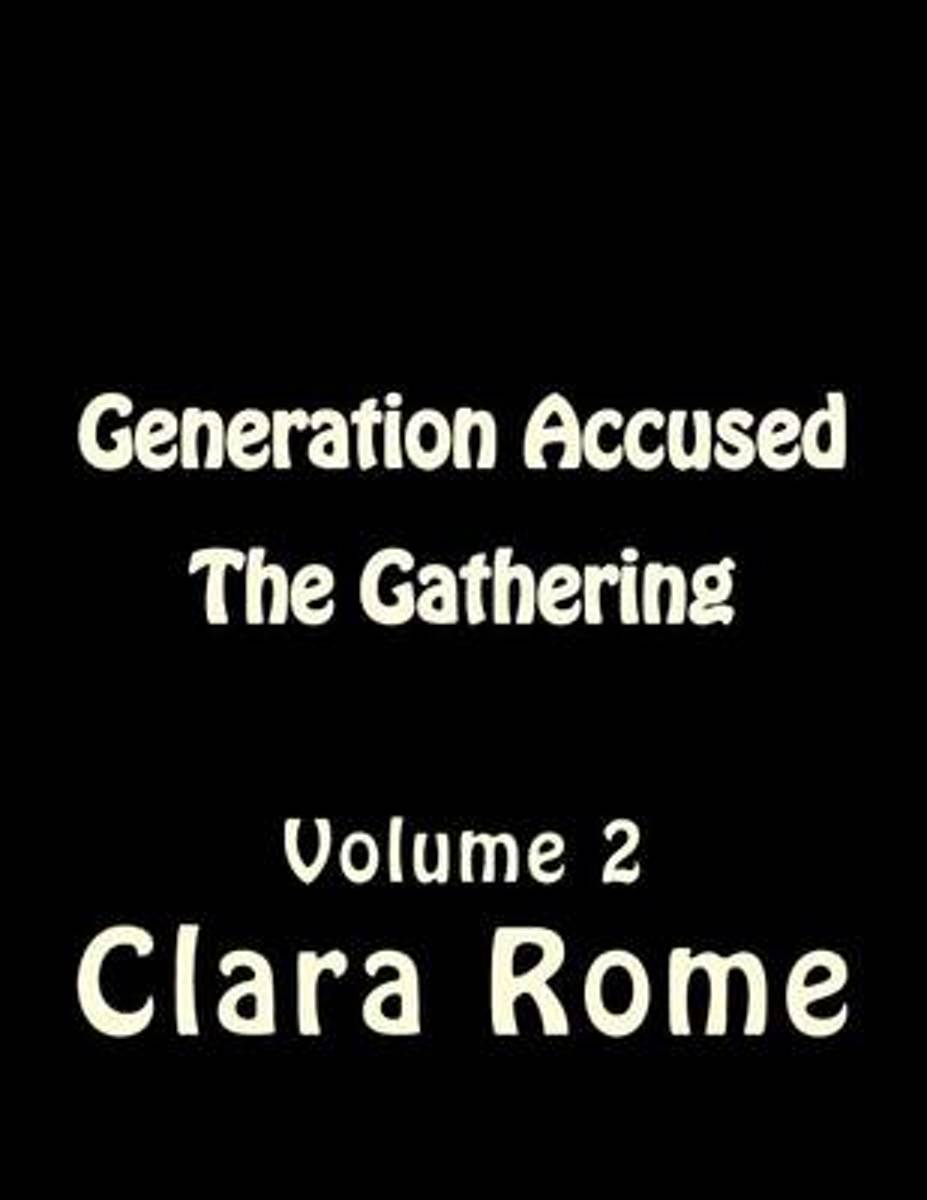 Generation Accused the Gathering