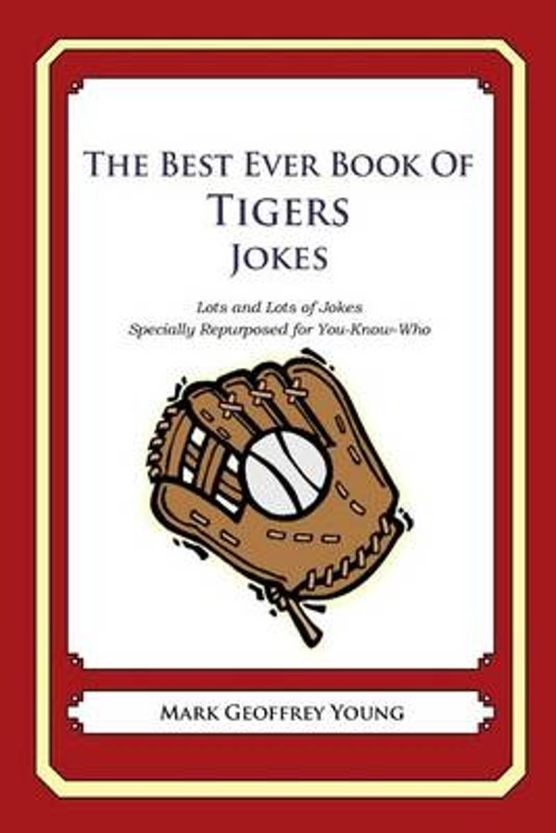 The Best Ever Book of Tigers Jokes
