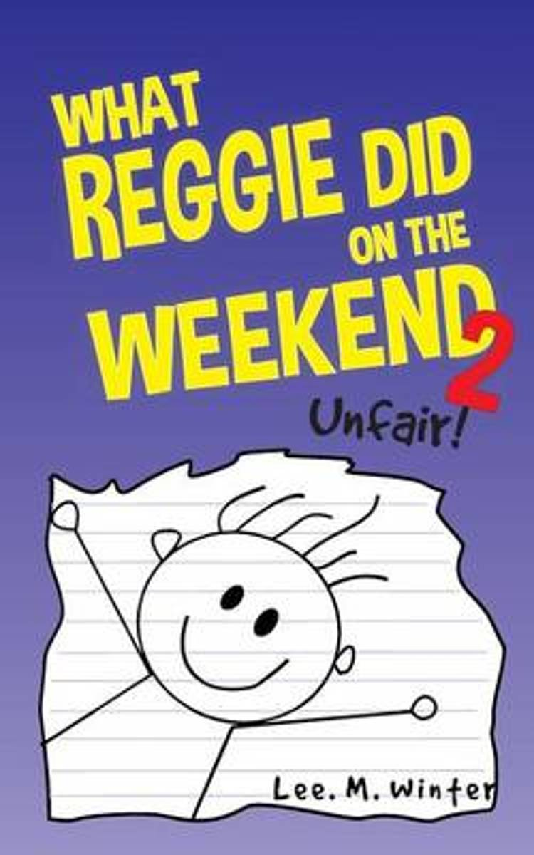 What Reggie Did on the Weekend 2