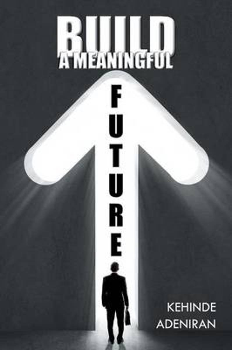 Build a Meaningful Future