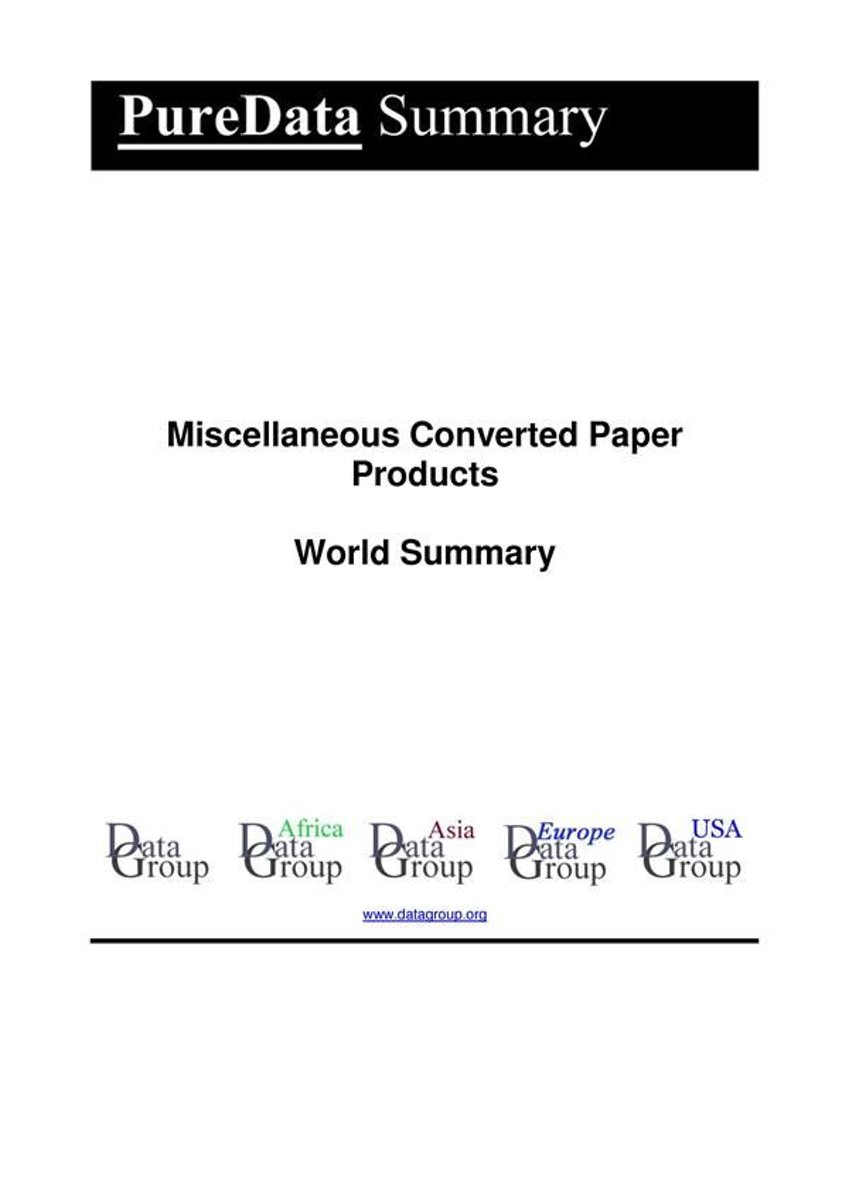 Miscellaneous Converted Paper Products World Summary