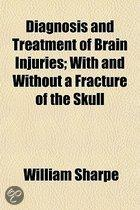 Diagnosis and Treatment of Brain Injuries with and Without a Fracture of the Skull