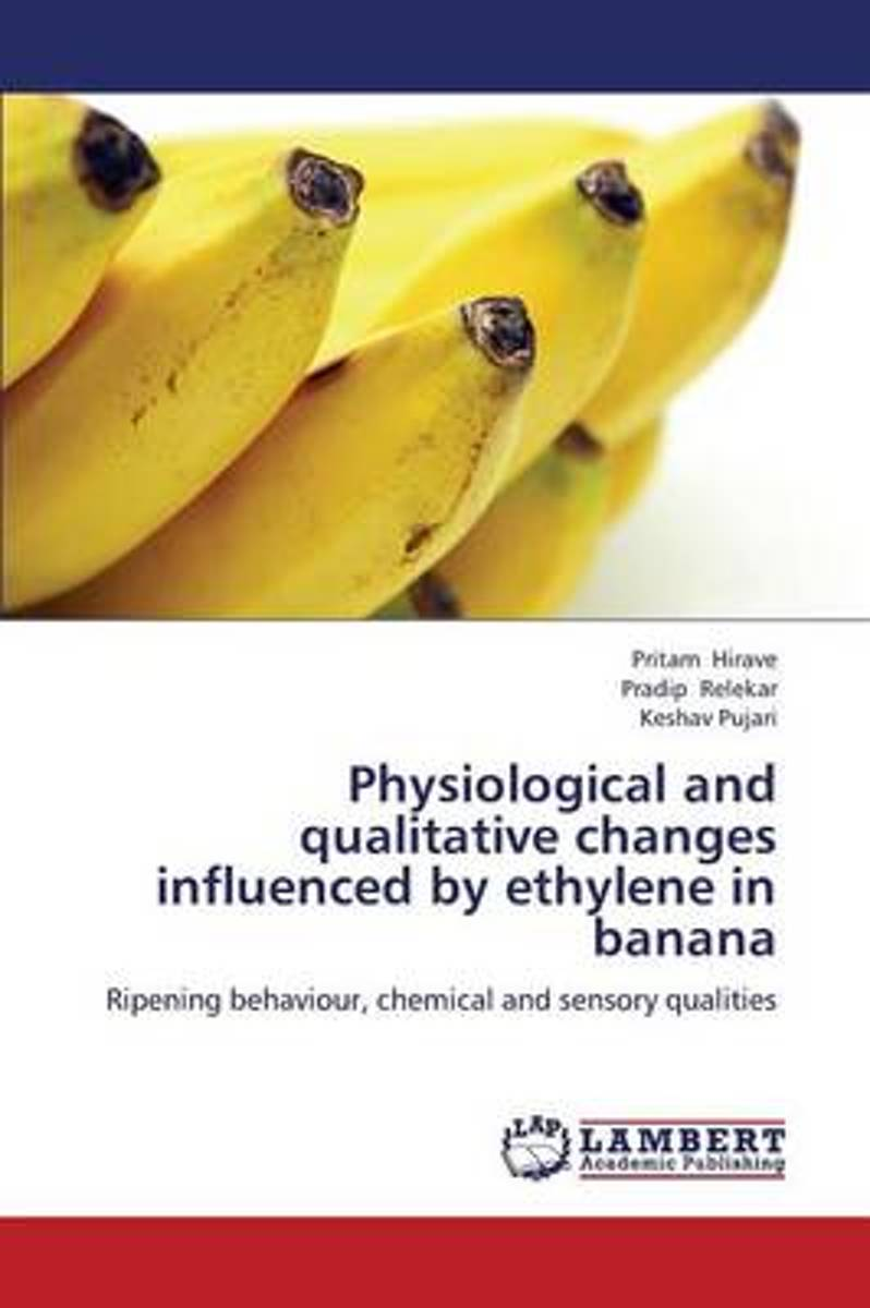 Physiological and Qualitative Changes Influenced by Ethylene in Banana
