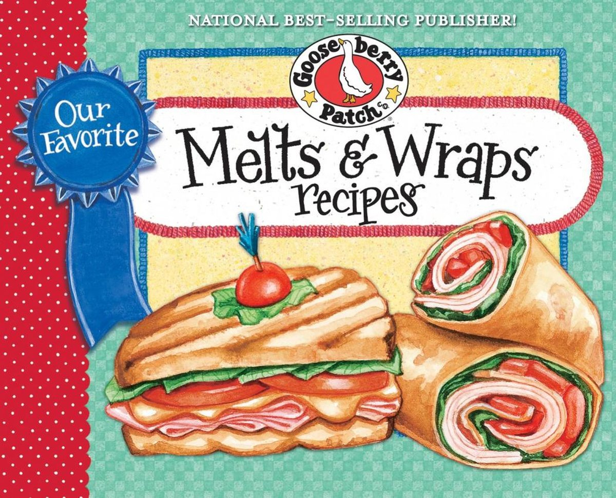 Our Favorite Melts & Wraps Recipes Cookbook
