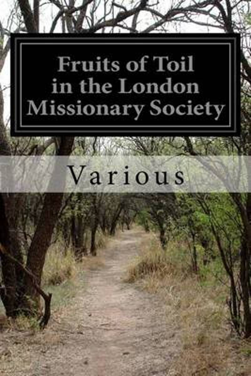 Fruits of Toil in the London Missionary Society