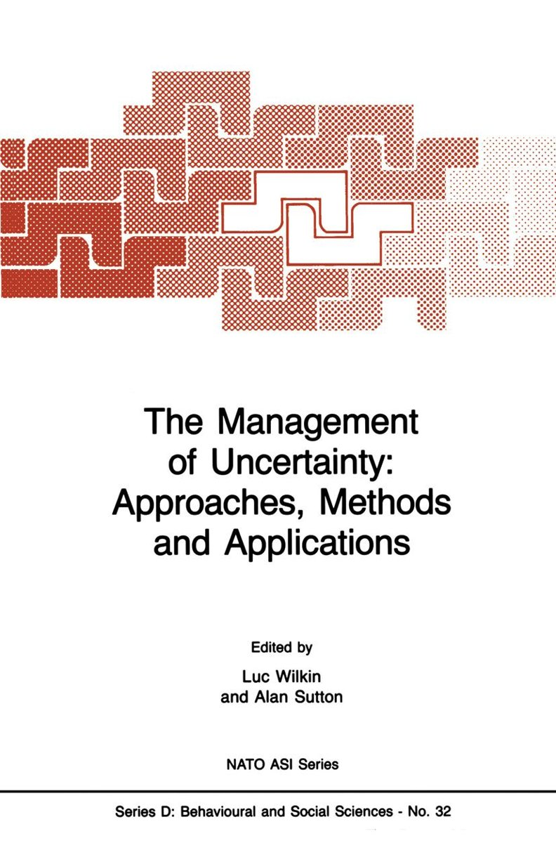 The Management of Uncertainty: Approaches, Methods and Applications
