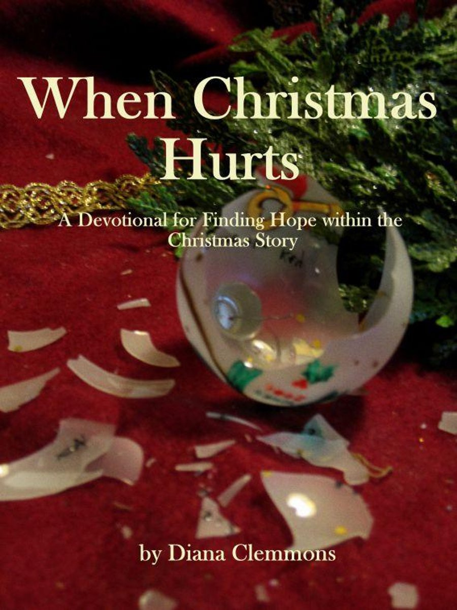 When Christmas Hurts: A Devotional for Finding Comfort and Hope Within the Story of Christmas