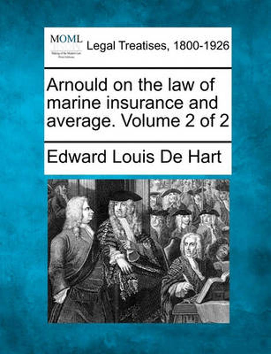 Arnould on the Law of Marine Insurance and Average. Volume 2 of 2