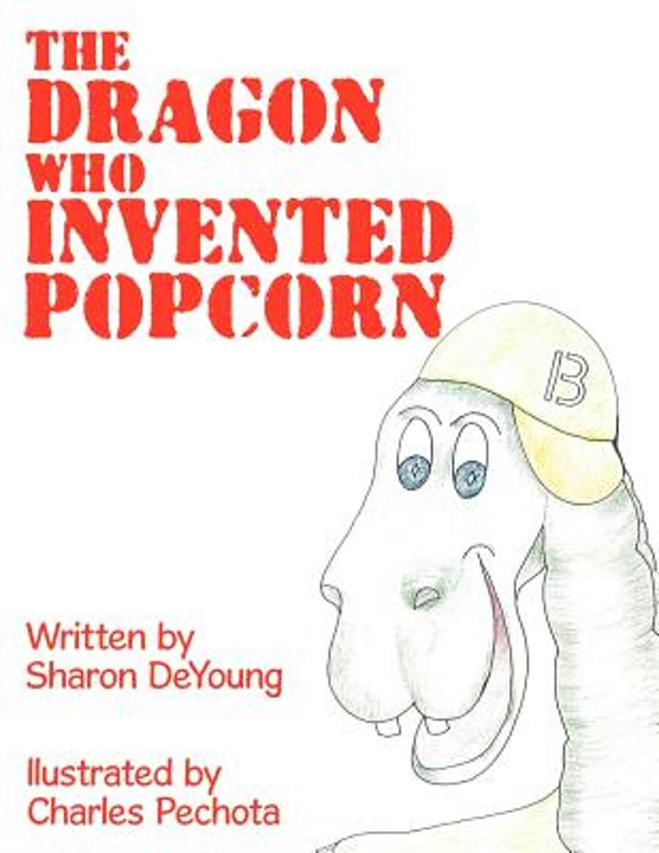 The Dragon Who Invented Popcorn