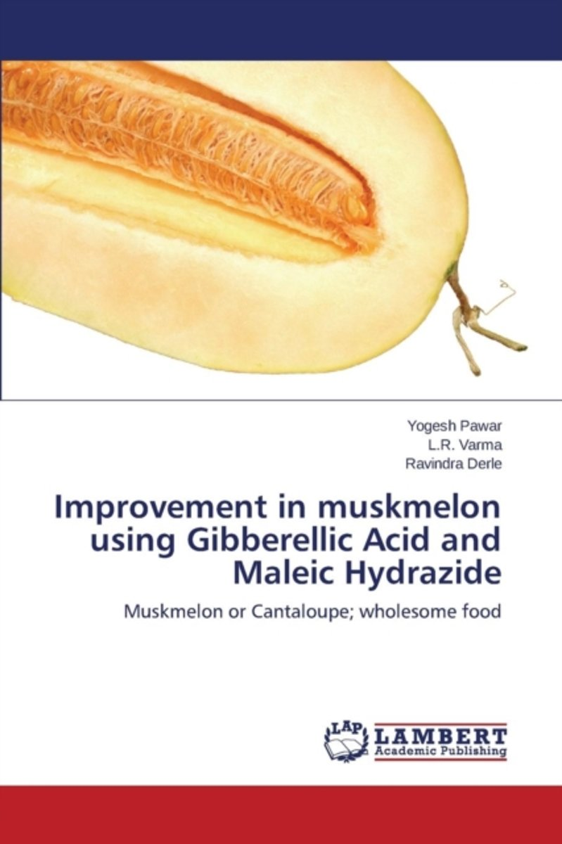 Improvement in Muskmelon Using Gibberellic Acid and Maleic Hydrazide