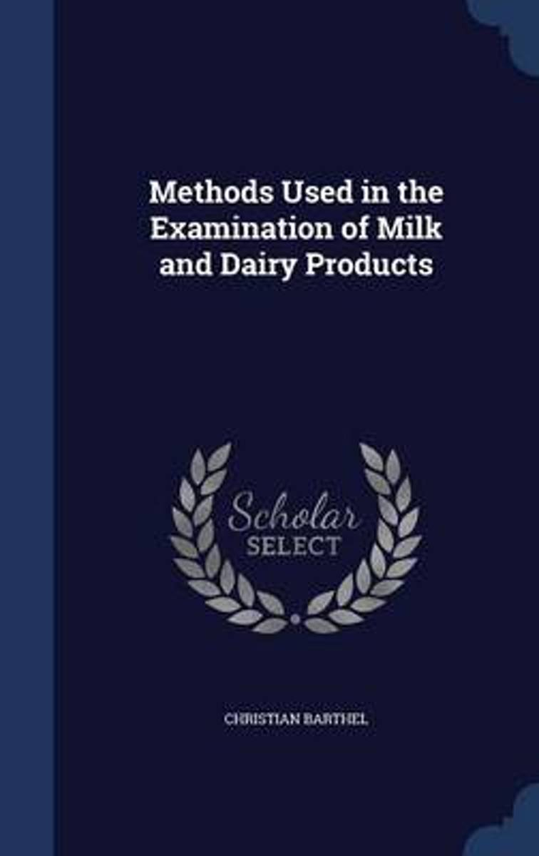 Methods Used in the Examination of Milk and Dairy Products
