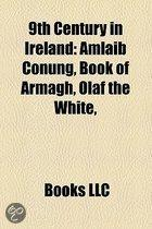 9Th Century In Ireland: Amlaib Conung, Book Of Armagh, Olaf The White,