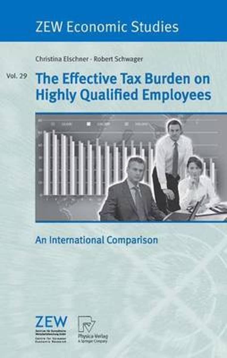 The Effective Tax Burden on Highly Qualified Employees