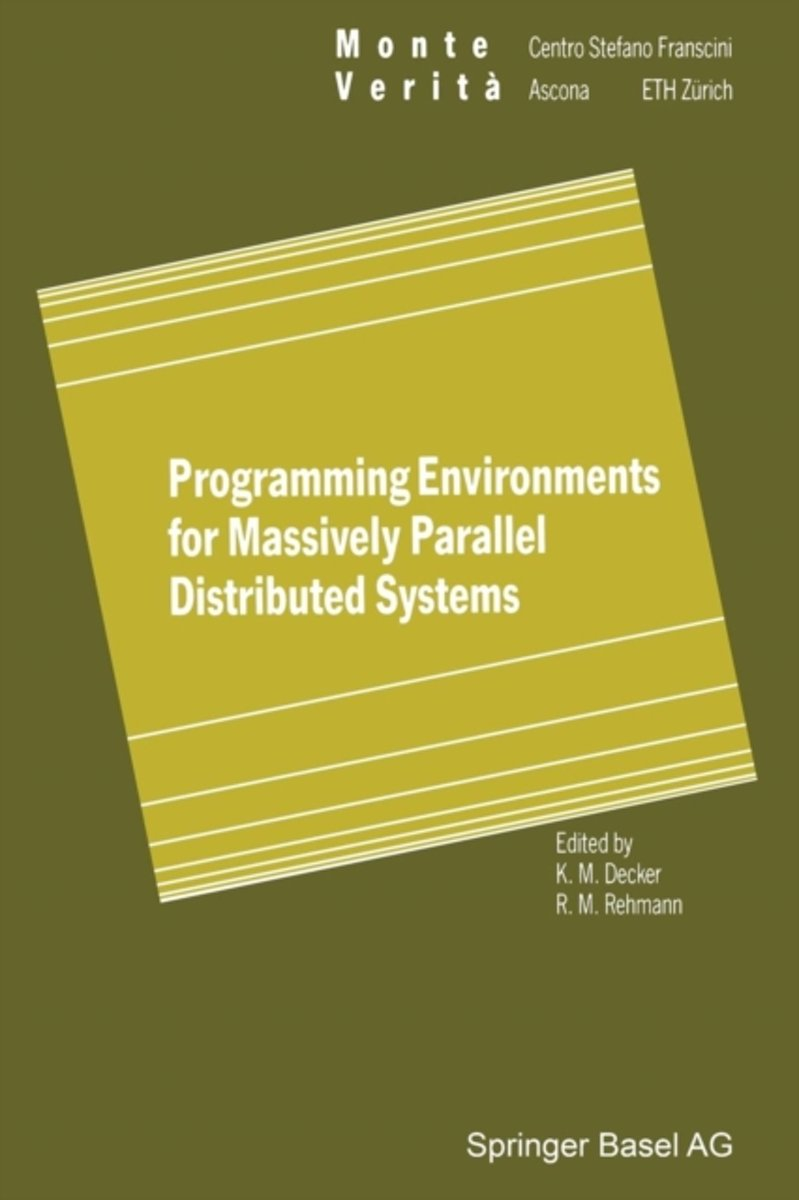 Programming Environments for Massively Parallel Distributed Systems