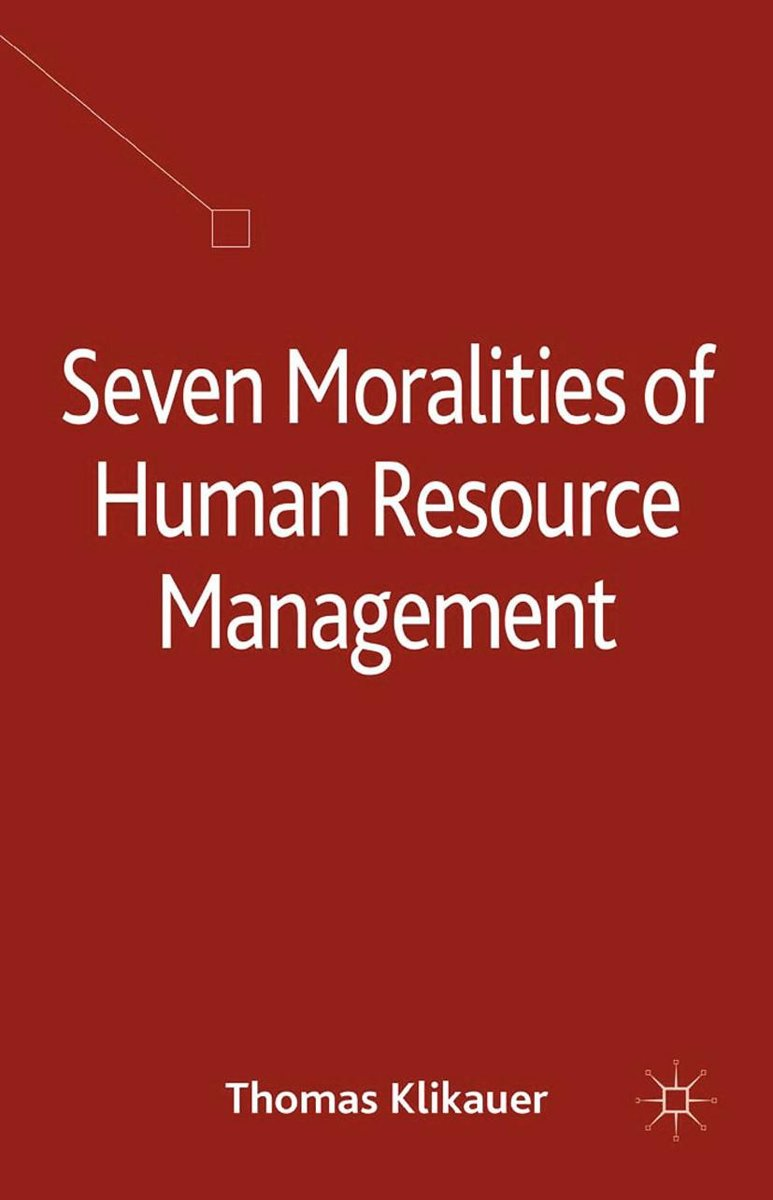 Seven Moralities of Human Resource Management